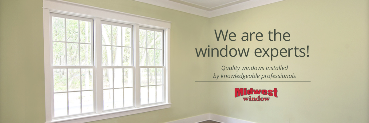Midwest Window quality windows installed by knowledgeable professionals